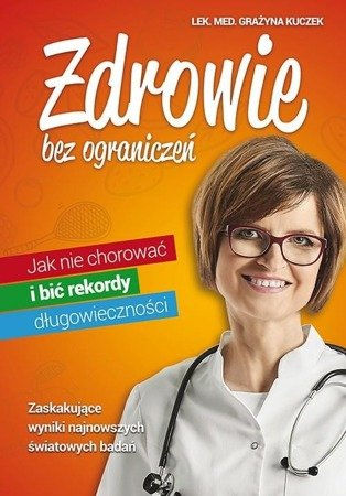 Grażyna Kuczek - Zdrowie bez ograniczeń